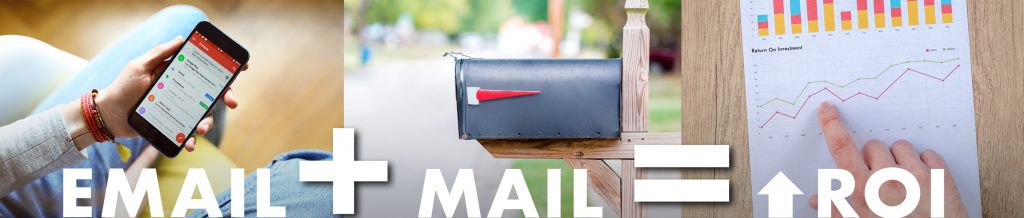 Email + Mail = ROI